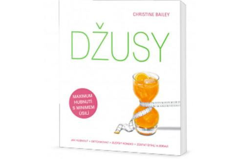 Dárek Bailey Christine: Džusy: jak hubnout - detoxikovat - zlepšit kondici - zůstat štíhlí a zdraví Kuchařky