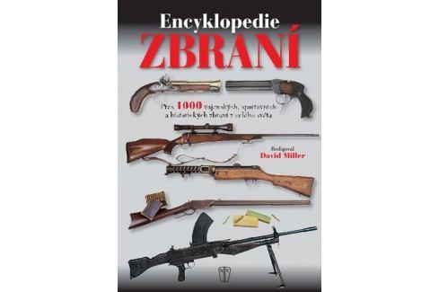 Dárek Miller David: Encyklopedie zbraní - Přes 1000 vojenských, sportovních a historických zbraní z celého Military