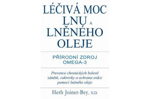 Dárek Joiner-Bey Herb: Léčivá moc lnu a lněného oleje - Přírodní zdroj Omega-3 Zdraví, medicína