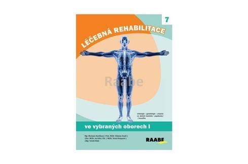 Dárek Havlíčková Michaela a kolektiv: Léčebná rehabilitace ve vybraných oborech - 1.díl Zdraví, medicína