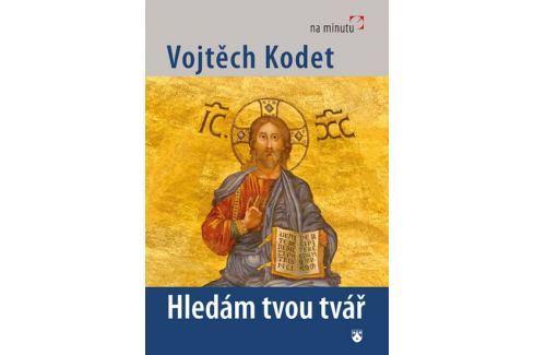Dárek Kodet Vojtěch: Hledám tvou tvář Esoterika, náboženství