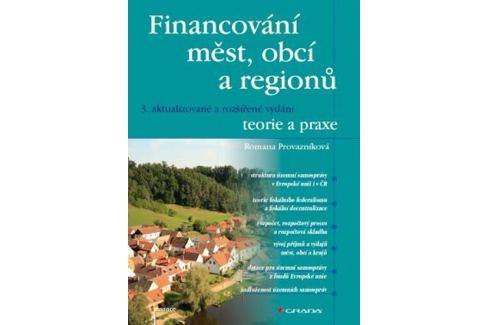 Dárek Provazníková Romana: Financování měst, obcí a regionů - teorie a praxe Politika, hospodářství