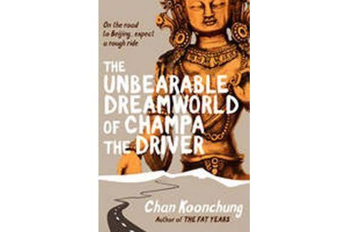 Dárek Koonchung Chan: The Unbearable Dreamworld of Champa the Driver Světová současná
