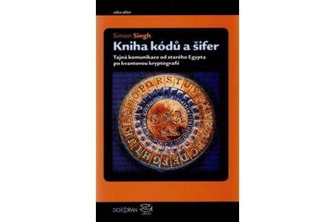 Dárek Singh Simon: Kniha kódů a šifer - Tajná komunikace od starého Egypta po kvantovou kryptografii Záhady
