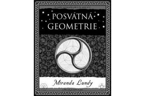 Dárek Lundyová Miranda: Posvátná geometrie Životní prostředí, ekologie