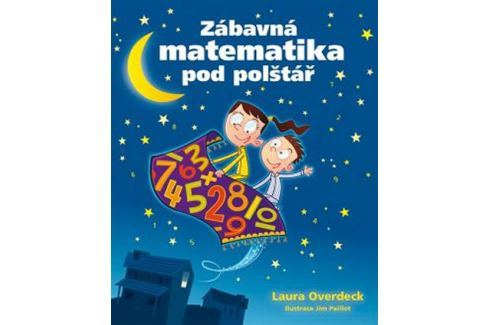Dárek Overdeck Laura: Zábavná matematika pod polštář Naučná literatura do 10 let