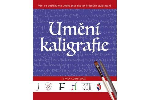 Dárek Lunnissová Vivien: Umění kaligrafie - Vše, co potřebujete vědět, plus dvacet krásných stylů psaní Hobby - ženy