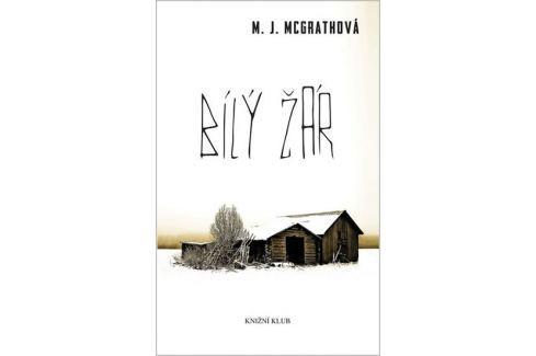 Dárek McGrathová M. J.: Bílý žár Dobrodružné, thrillery