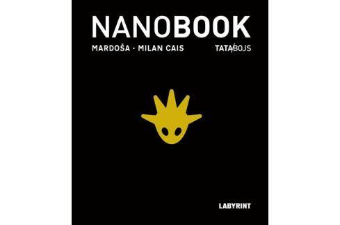 Dárek Mardoša, Milan Cais ml.: Nanobook - Křehký příběh internetového věku - TATA/BOJS Česká současná