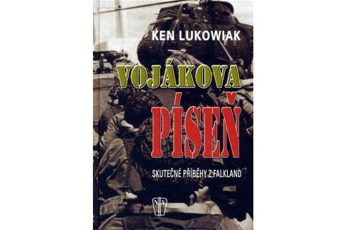 Dárek Lukowiak Ken: Vojákova píseň - Skutečné příběhy z Falkland Military