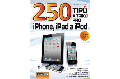 Dárek Klatovský Karel: 250 tipů a triků pro iPad, iPhone a iPod Počítače, nová média