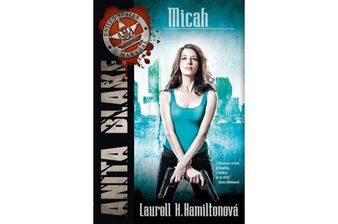 Dárek Hamiltonová Laurell K.: Anita Blake 13 - Micah Produkty