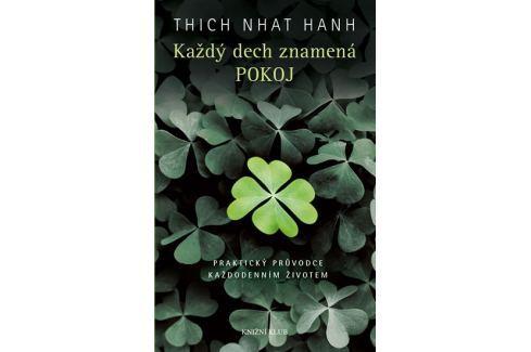 Dárek Hanh Thich Nhat: Každý dech znamená pokoj. Praktický průvodce každodenním životem Esoterika, náboženství