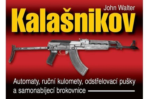 Dárek Walter John: Kalašnikov - Automaty, ruční kulomety, odstřelovací pušky a samonabíjecí brokovnice - 2 Military