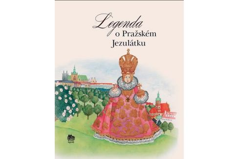 Dárek Pecháčková Ivana: Legenda o Pražském Jezulátku (ČJ, AJ, ŠJ, IJ, FJ) Slovníky, učebnice