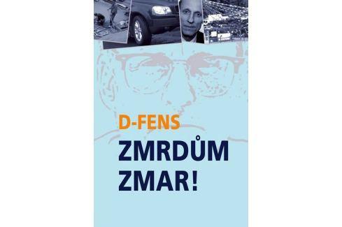 Dárek D-Fens: Zmrdům zmar! Česká současná