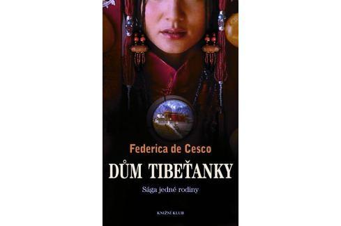 Dárek Cesco Federica de: Dům Tibeťanky – Sága jedné rodiny Historické romány
