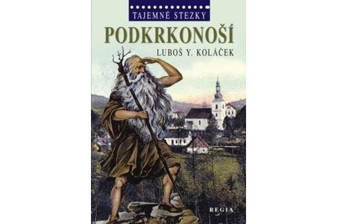 Dárek Koláček Luboš Y.: Tajemné stezky - Podkrkonoší Záhady