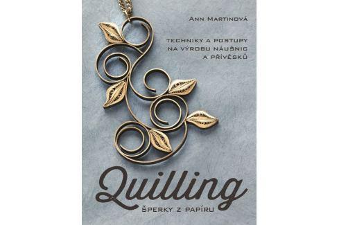Dárek Martinová Ann: Quilling, šperky z papíru Hobby - ženy