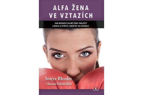 Dárek Rhodes Sonya, Schneider Susan: Alfa žena ve vztazích - Jak mohou silné ženy nalést lásku a štěstí, a Erotika, sex