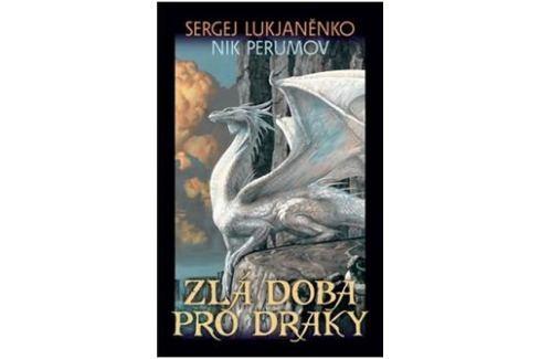 Dárek Lukjaněnko S., Perumov N.: Zlá doba pro draky Sci-fi a fantasy