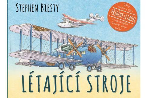 Dárek Biesty Stephen: Létající stroje Naučná literatura do 10 let