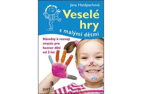 Dárek Hanšpachová Jana: Veselé hry s malými dětmi Naučná literatura do 10 let