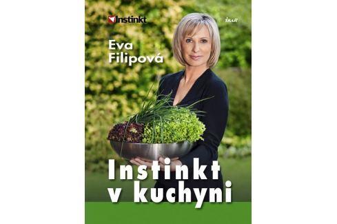 Dárek Filipová Eva: Instinkt v kuchyni Kuchařky