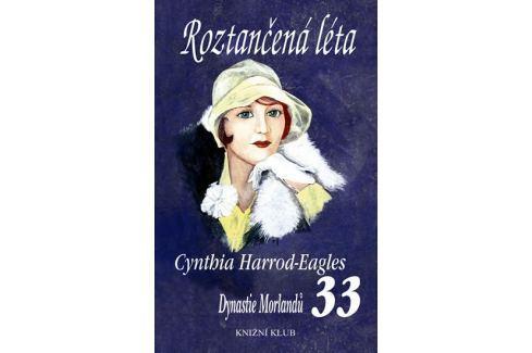 Dárek Harrod-Eagles Cynthia: Roztančená léta (DM 33) Historické romány