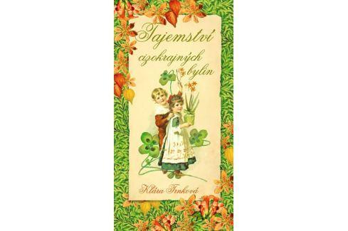 Dárek Trnková Klára: Tajemství cizokrajných bylin Zahrada, květiny