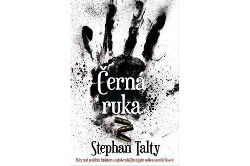 Dárek Talty Stephan: Černá ruka - Válka mezi geniálním detektivem a nejnebezpečnějším tajným spolkem ameri Krimi, detektivky