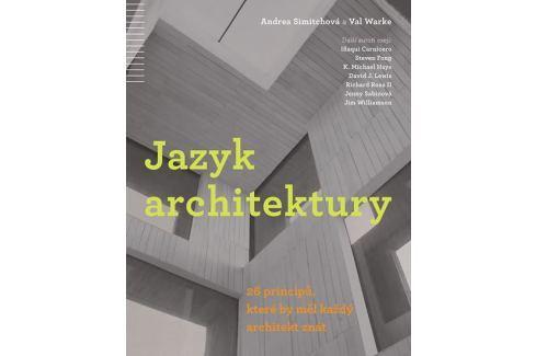Dárek Simitchová Andrea, Warke Val: Jazyk architektury - 26 principů, které by měl každý architekt znát Obrazové publikace