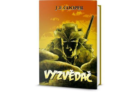 Dárek Cooper James Fenimore: Vyzvědač Světová klasika