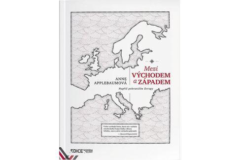 Dárek Applebaumová Anna: Mezi Východem a Západem Politika, hospodářství