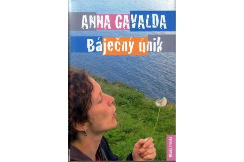Dárek Gavalda Anna: Báječný únik Společenské romány