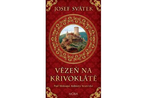Dárek Svátek Josef: Vězeň na Křivoklátě - Pád biskupa Jednoty bratrské Historické romány