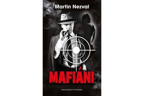 Dárek Nezval Martin: Mafiáni Česká současná