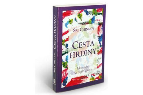 Dárek Chinmoy Sri: Cesta hrdiny - Jak zvítězit na bojišti života Esoterika, náboženství