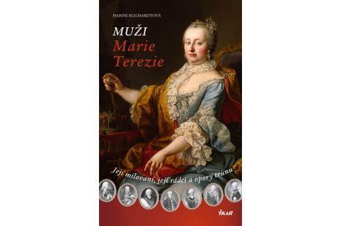 Dárek Egghardtová Hanne: Muži Marie Terezie Historie, dějiny