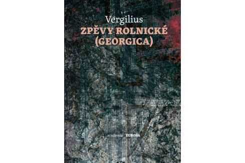 Dárek Vergilius Maro Publius: Zpěvy rolnické (Georgica) Poezie