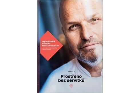 Dárek Pohlreich Zdeněk: Prostřeno bez servítků Kuchařky