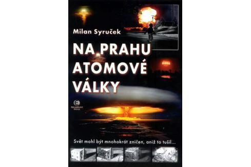 Dárek Syruček Milan: Na prahu atomové války Military