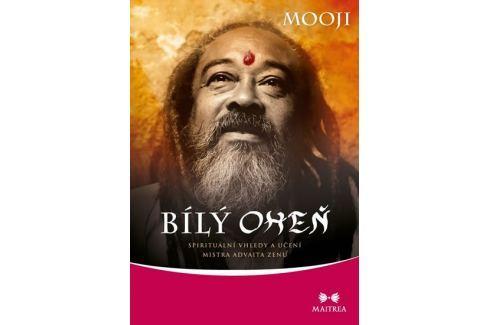 Dárek Mooji: Bílý oheň - Spirituální vhledy a učení mistra advaita zenu Esoterika, náboženství