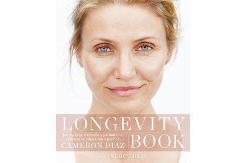 Dárek Diaz Cameron, Bark Sandra,: Longevity Book - O umění stárnout a žít naplno Životní pomoc